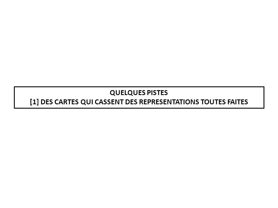 [1] DES CARTES QUI CASSENT DES REPRESENTATIONS TOUTES FAITES